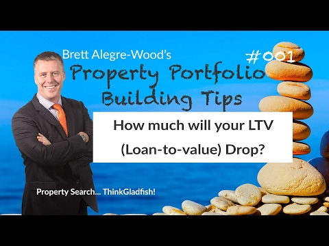 How much will your Loan to Value drop - UK Mortgage changes | Portfolio Building Tips