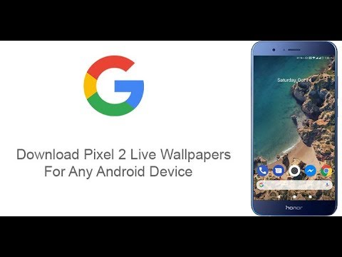 How To Get Pixel 2 Live Wallpaper On Any Android Phone