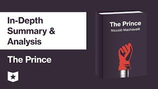 The Prince by Niccolò Machiavelli | In Depth Summary & Analysis