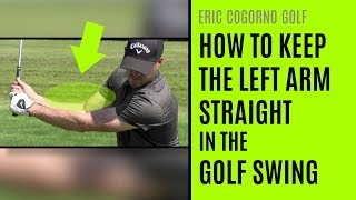 GOLF: How To Keep The Left Arm Straight In The Golf Swing