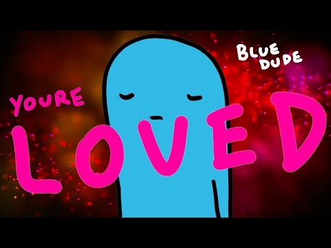 You're Loved (Blue Dude #2)