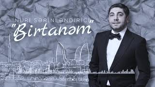 Nuri Serinlendirici - BIRTANEM (MainStream RMX)