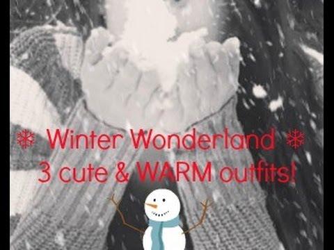 ❄Winter Wonderland ❄ 3 cute & WARM outfits!  ❄