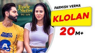 Parmish Verma | Klolan (Official Video) | Sonam Bajwa | Desi Crew | Pankaj Batra | Jinde Meriye