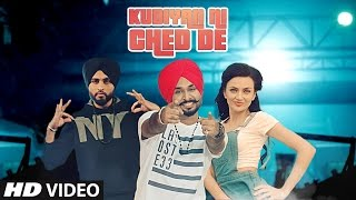 KUDIYAN NI CHED DE Song | LOVE BHULLAR, PREET HUNDAL | Latest Punjabi Songs 2017