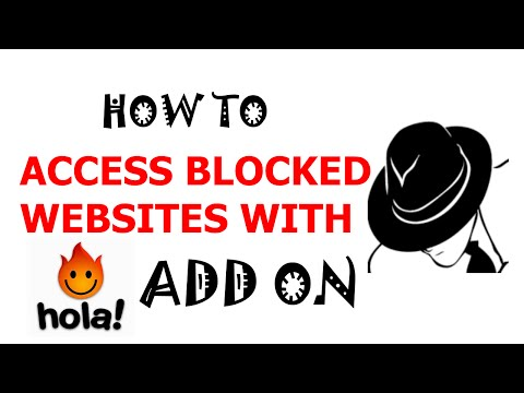How To Access Blocked Sites With Hola Unblocker Browser Add on