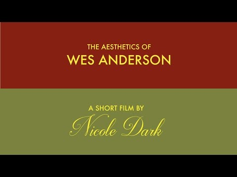 The Aesthetics of Wes Anderson