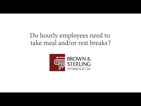 Do hourly employees need to take meal and or rest breaks?