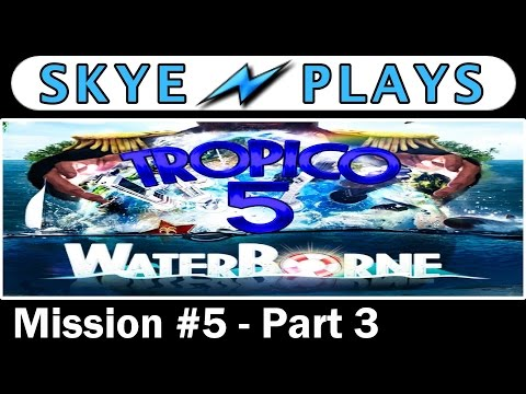 Tropico 5 Waterborne ► Campaign Mission #5 - Part 3 - Unified Effort◀ Gameplay / Tips