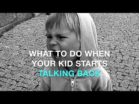 What to do when your kid starts talking back