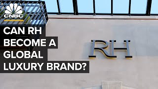 Can Restoration Hardware Become A Global Luxury Brand?