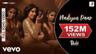 Nadiyon Paar - Full Song - Roohi   Janhvi Kapoor  Sachin-Jigar   Shamur   Rashmeet K