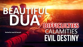 This Dua Will Protect You From Evil Destiny, DIFFICULTIES & CALAMITIES !!!