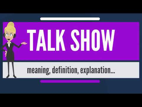What is TALK SHOW? What does TALK SHOW mean? TALK SHOW meaning, definition & explanation
