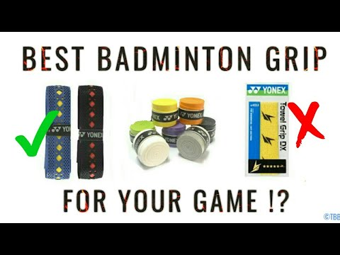 BEST BADMINTON GRIP FOR YOUR GAME? |  GRIP USE AND RECOMMENDATIONS