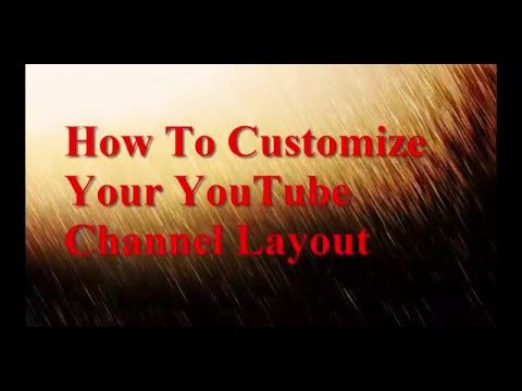 How To Customize Your YouTube Channel Layout [HD]