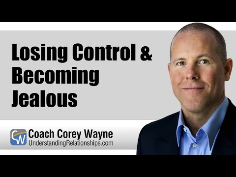 Losing Control & Becoming Jealous