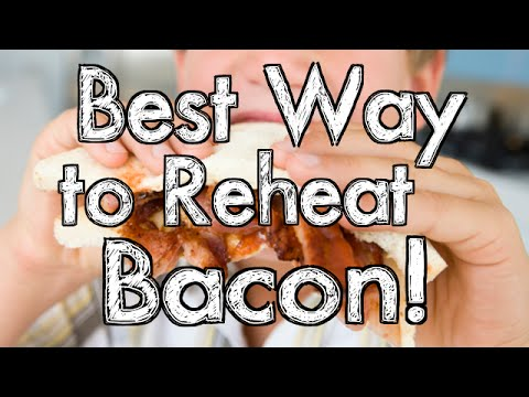 Best Way to Reheat Bacon