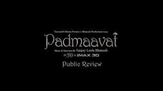 Padmaavat | In Cinemas Now | Audience Review
