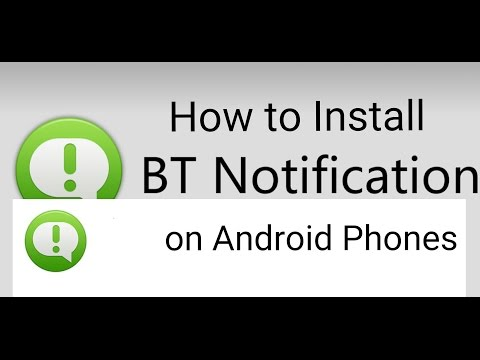 How to install BT Notification APK (for Android Phones)