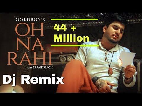 Xxx Mp4 Oh Na Rahi Remix GoldBoy 39 S Latest Punjabi Songs 2019 3gp Sex