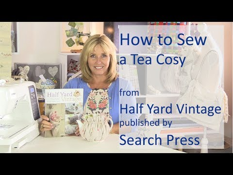 Tea Cosy sewing project from Half Yard Vintage by Debbie Shore