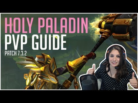 Holy Paladin PvP Healing Guide Patch 7.3.5 Updated