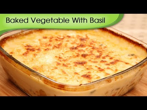 Baked Vegetable With Basil - Italian Main Course Recipe By Ruchi Bharani