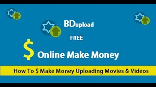 Download How Do You Make Money Uploading Movies And on BDupload Video