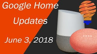 Google Home New Updates and New Features for June 3 2018