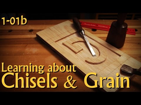 1-01b: Chisels & Grain - Pt 2 of Introduction to Woodworking