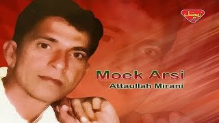 Attaullah Mirani - Moek Arsi - Balochi Regional Songs