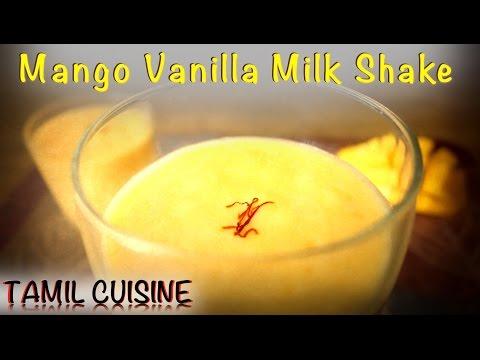 Mango Vanilla Milk Shake - Simple and Easy   Delicious and Tasty   Tamil