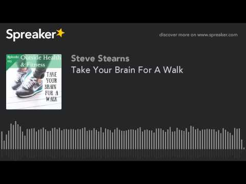 Take Your Brain For A Walk