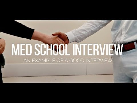 EXAMPLE OF A GOOD MEDICAL SCHOOL (UK) INTERVIEW - With Feedback From MedICU