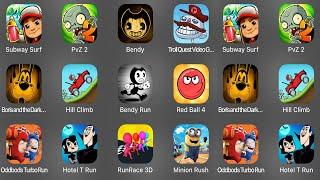 Subway Surf,PvZ 2,Bendy Chapter 2,Troll Quest Video Games,Boris and the Dark Survival,Hill Climb