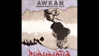 Reincidentes - Awkan (buenos Aires 25-05-2015) Full Album