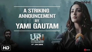URI | A Striking Announcement By Yami Gautam | Vicky Kaushal | Aditya Dhar | 11th Jan