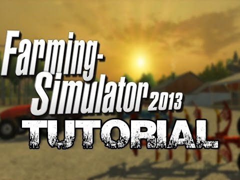 Farming Simulator 2013 - Tutorials Part 1 Plowing Sowing Spraying Harvesting & Cultivating