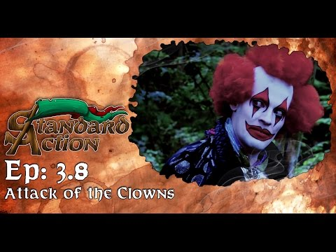 Standard Action Season 3 - Episode 3.8: Attack of the Clowns