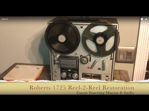 Roberts Reel to Reel Model 1725 Restoration