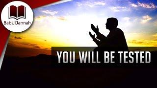 You Will Be Tested - Muftí Menk | BabUlJannah