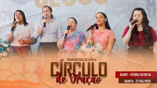 Circulo de Oração (27/05/2020) - IEADPE VITÓRIA SETOR 4 (FHD)