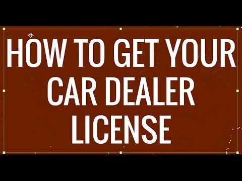 How to Get Your Car Dealer License