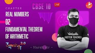 Real Numbers L-2 | Fundamental Theorem of Arithmetic | CBSE Class 10 Maths - Umang 2021 | Vedantu