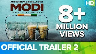 Modi - Journey Of A Common Man - Trailer 2 | Ashish Sharma | Umesh Shukla | Episodes Streaming Now