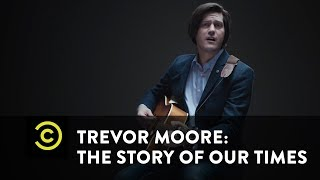 Trevor Moore Explains the Kardashians - Trevor Moore: The Story of Our Times