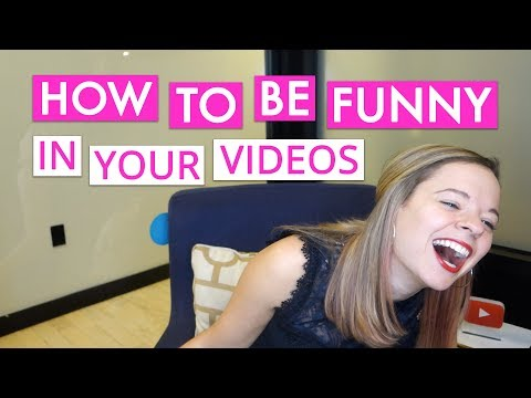How To Be Funny In Your Video