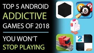 Top 5 Android Addictive Games of 2018 | You Won't Stop Playing