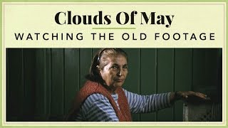 Clouds of May - Watching the Old Footage